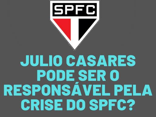 Júlio Casares é o responsável pela crise no SPFC?