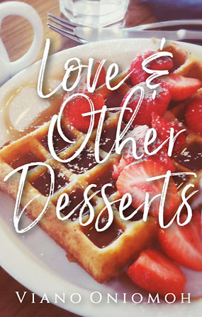 Love & Other Desserts by Viano Oniomoh