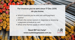 Subbies and Tradies   BIF Act - what is a valid payment claim - what is the correct response to a payment schedule - what time frames apply to which action - www.subbiesgetpaid.com.au
