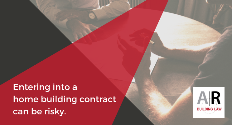 Homeowners - Entering into a home building contract can be risky - home building contract review - call us 07 3128 0120 or email homeowners@arbuildinglaw.com.au - www.homeowners.arbuildinglaw.com.au