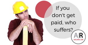 If you do not get paid, who suffers?