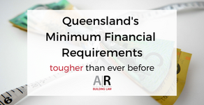Queensland's Minimum Financial Requirements - Tougher Than Ever Before
