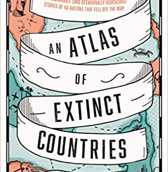 Book Review: An Atlas of Extinct Countries by Gideon Defoe
