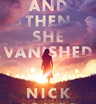 Book Review: And Then She Vanished by Nick Jones