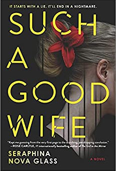 Book Review: Such A Good Wife by Seraphina Nova Glass