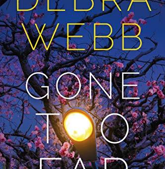 Book Review: Gone Too Far by Debra Webb