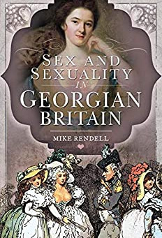 Non-Fiction Book Review: Sex and Sexuality in Georgian Britain by Mike Rendell