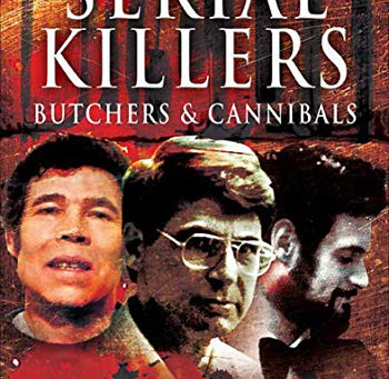 Book Review: Serial Killers: Butchers and Cannibals by Nigel Blundell