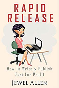 Non-Fiction Book Review: Rapid Release: How to Write & Publish Fast For Profit by Jewel Allen