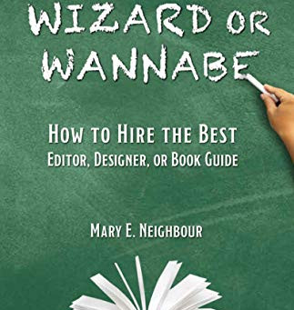 Non-Fiction Fridays: Self-Publishing Wizard or Wannabe by Mary E. Neighbour