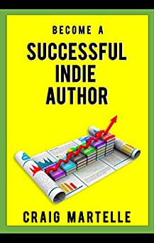 Non-Fiction Fridays Book Review: Become a Successful Indie Author by Craig Martelle