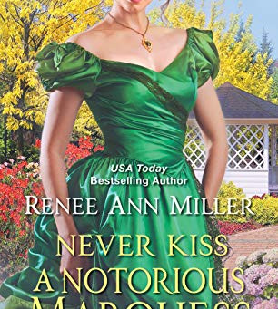 Book Review: Never Kiss A Notorious Marquess by Renee Ann Miller