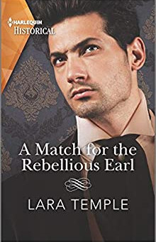 Book Review: A Match for the Rebellious Earl by Lara Temple