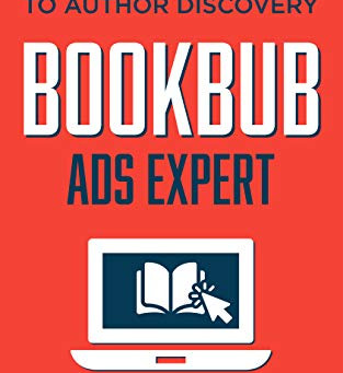 Non-Fiction Friday Book Review: BookBub Ads Expert: A Marketing Guide to Author Discovery by David G