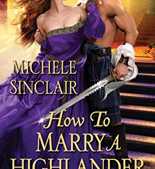 How To Marry A Highlander by Michele Sinclair