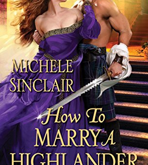 Book Review: How To Marry A Highlander by Michele Sinclair