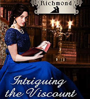 Book Review: Intriguing The Viscount by Arietta Richmond
