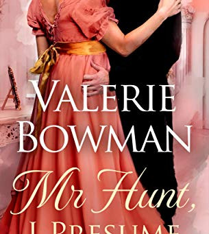 Book Review: Mr Hunt, I Presume by Valerie Bowman