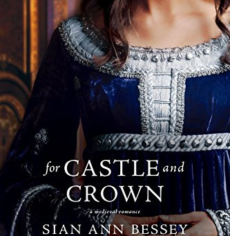 Book Review: For Castle And Crown by Sian Ann Bessey