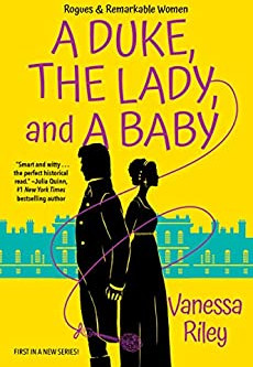 Book Review: A Duke, the Lady, and a Baby by Vanessa Riley