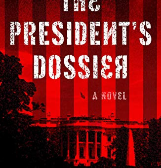 Book Review: The President's Dossier by James A. Scott