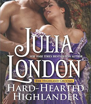 Book Review: Hard-Hearted Highlander by Julia London