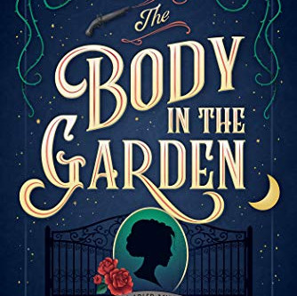 The Body in the Garden by Katharine Schellman