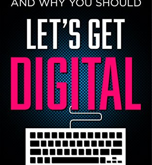 ALL NEW EDITION! Let's Get Digital is updated and better than ever!