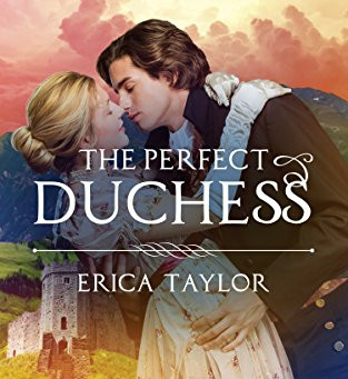 The Perfect Duchess by Erica Taylor