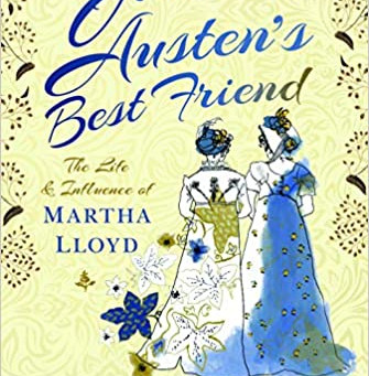 Book Review: Jane Austen's Best Friend: The Life and Influence of Martha Lloyd by Zöe Wheddon