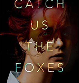 Book Review: Catch Us The Foxes by Nicola West