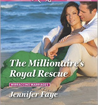 Book Review: The Millionaire's Royal Rescue by Jennifer Faye