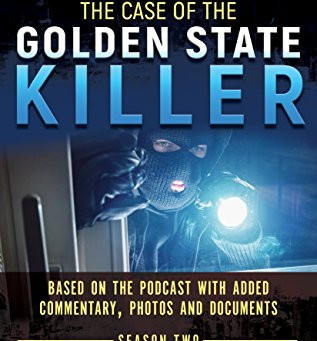 Book Review: The Case of the Golden State Killer by Michael Morford and Michael Ferguson