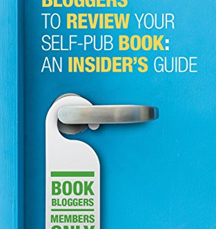 Book Review: How To Get Bloggers To Review Your Self-Published Book: An Insider's Guide