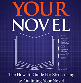Non-Fiction Friday Book Review: Outline Your Novel by Scott King