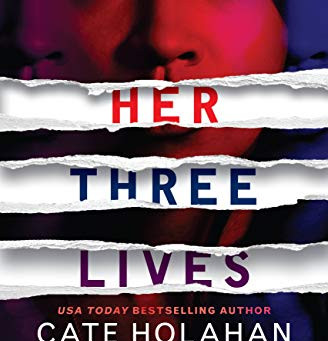 Book Review: Her Three Lives by Cate Holahan
