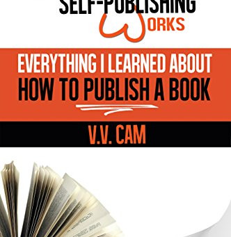 Book Review: Because Self-Publishing Works by V.V. Cam