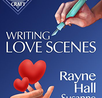 Book Review: Writing Love Scenes: Professional Techniques for Fiction Authors by Rayne Hall and Susa