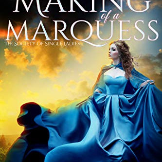 The Making of a Marquess by Lynne Connolly