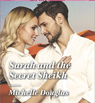 Book Review: Sarah And The Secret Sheikh by Michelle Douglas