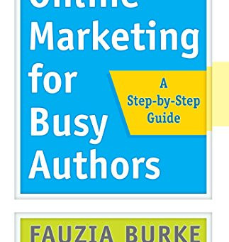 Book Review: Online Marketing For Busy Authors by Fauzia Burke