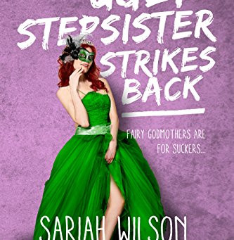 Book Review: The Ugly Stepsister Strikes Back by Sariah Wilson