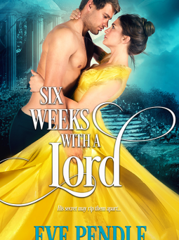 Book Review: Six Weeks With A Lord by Eve Pendle