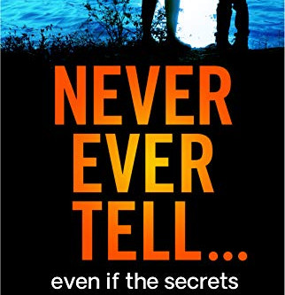 Blog Tour and Book Review: Never Ever Tell by Kirsty Ferguson
