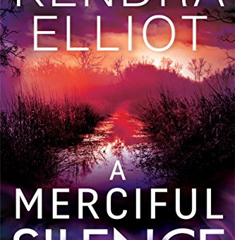 Book Review: A Merciful Silence by Kendra Elliot