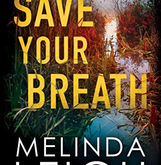 Blog Tour and Book Review: Save Your Breath by Melinda Leigh