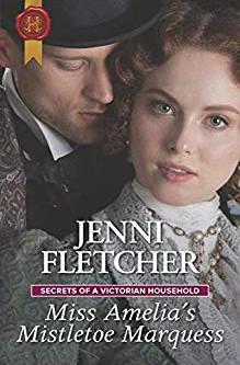 Miss Amelia's Mistletoe Marquess by Jenni Fletcher