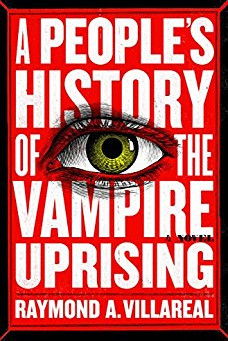 Book Review: A People's History Of The Vampire Uprising by Raymond A. Villareal