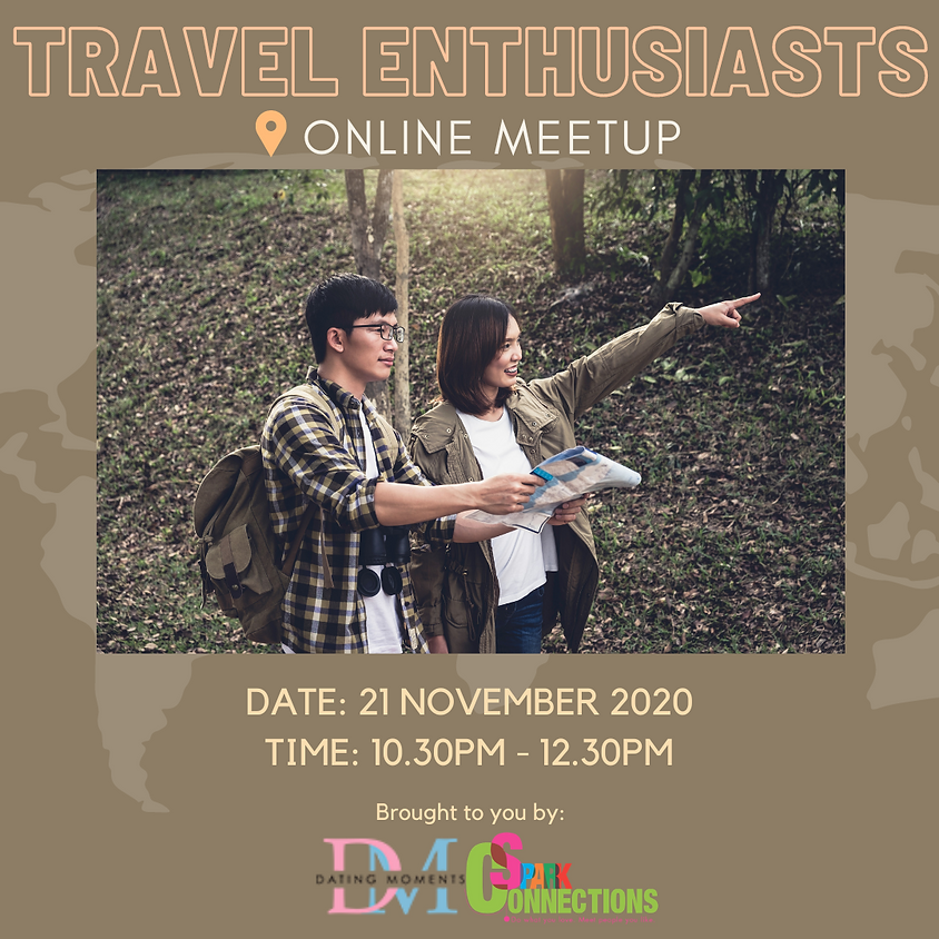 SOLD OUT! Travel Enthusiasts (Online Meetup) (50% OFF)