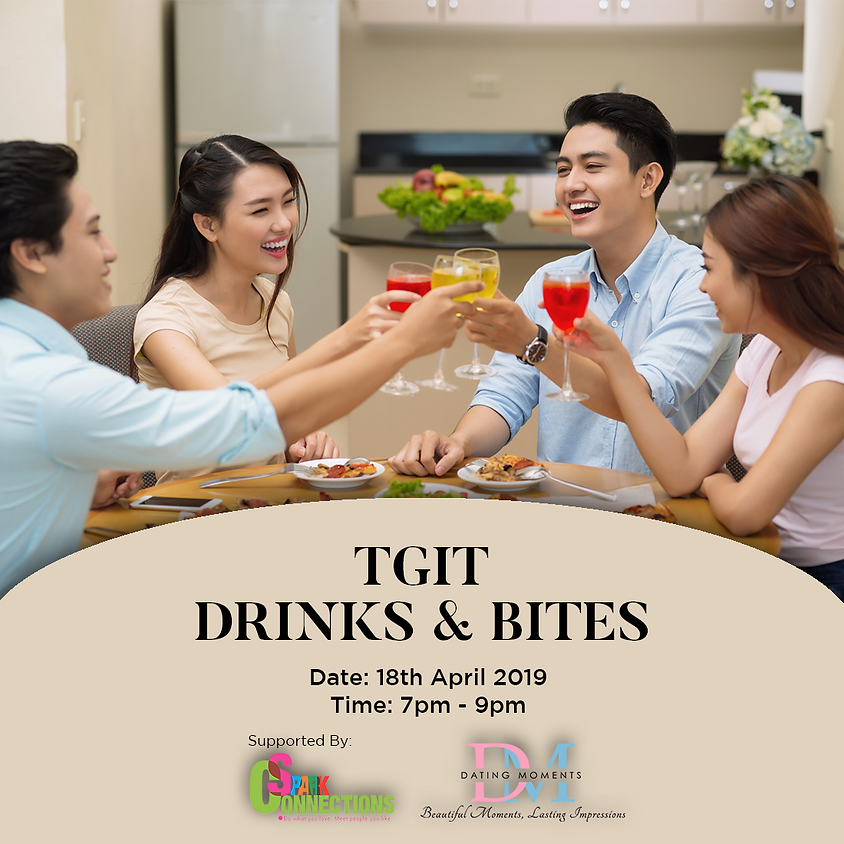 (CALLING FOR MORE LADIES, FULL FOR GENTLEMAN) TGIT Drinks and Bites (50% OFF!)